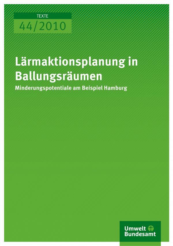 Publikation:Lärmaktionsplanung in Ballungsräumen - Minderungspotentiale am Beispiel Hamburg