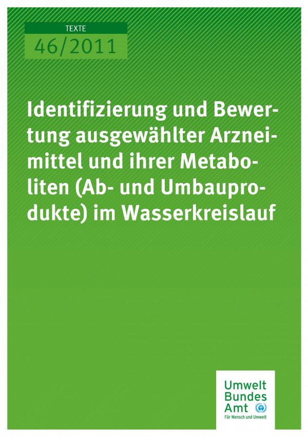 Publikation:Identifizierung und Bewertung ausgewählter Arzneimittel und ihrer Metaboliten (Ab- und Umbauprodukte) im Wasserkreislauf