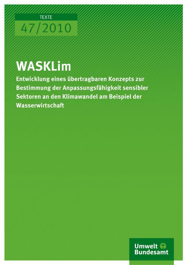 Publikation:WASKlim - Entwicklung eines übertragbaren Konzeptes zur Bestimmung der Anpassungsfähigkeit sensibler Sektoren an den Klimawandel am Beispiel der Wasserwirtschaft