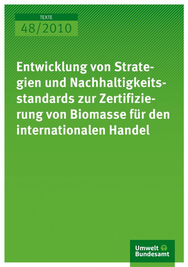 Publikation:Entwicklung von Strategien und Nachhaltigkeitsstandards zur Zertifizierung von Biomasse für den internationalen Handel