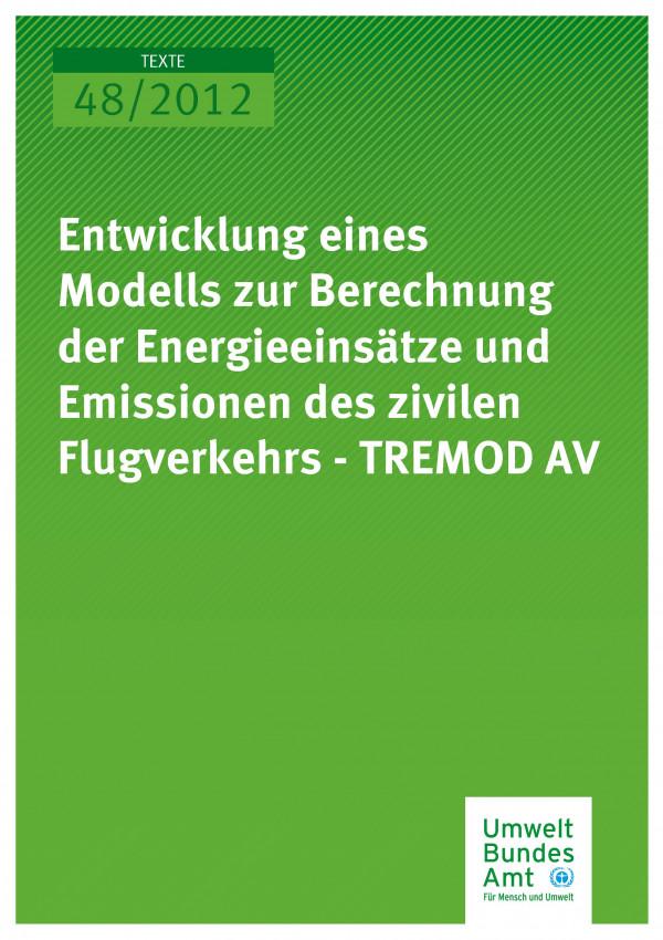 Publikation:Entwicklung eines Modells zur Berechnung der Energieeinsätze und Emissionen des zivilen Flugverkehrs - TREMOD AV
