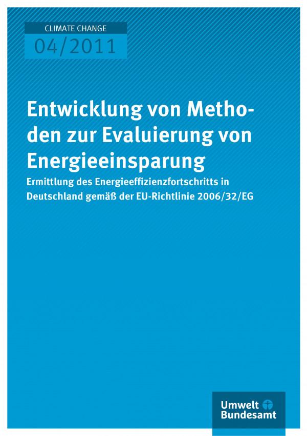 Publikation:Entwicklung von Methoden zur Evaluierung von Energieeinsparung - Ermittlung des Energieeffizienzfortschritts in Deutschland gemäß der EU-Richtlinie 2006/32/EG