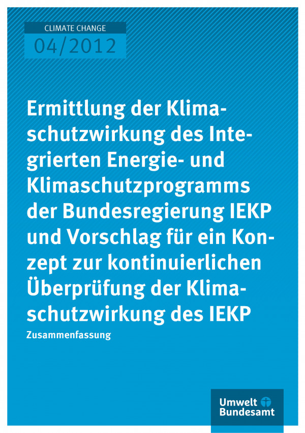 Publikation:Ermittlung der Klimaschutzwirkung des Integrierten Energie- und Klimaschutzprogramms der Bundesregierung IEKP und Vorschlag für ein Konzept zur kontinuierlichen Überprüfung der Klimaschutzwirkung des IEKP - Zusammenfassung