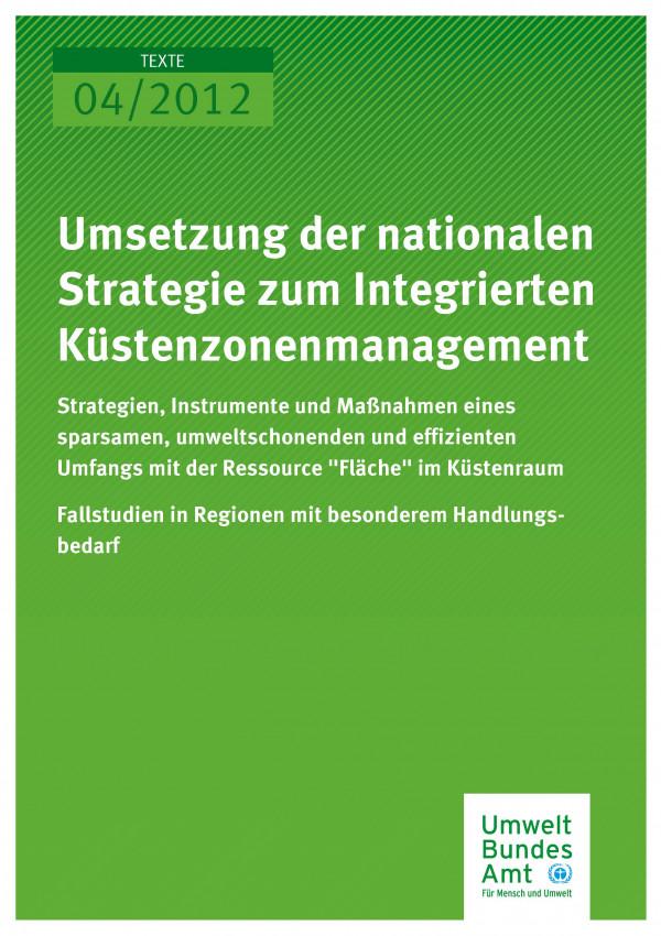 """Publikation:Umsetzung der nationalen Strategie zum Integrierten Küstenzonenmanagement: Strategien, Instrumente und Maßnahmen eines sparsamen, umweltschonenden und effizienten Umgangs mit der Ressource """"Fläche"""" im Küstenraum - Fallstudien in Region"""