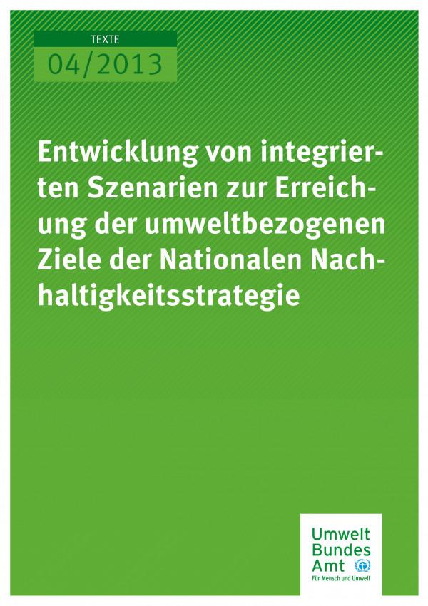 Publikation:Entwicklung von integrierten Szenarien zur Erreichung der umweltbezogenen Ziele der Nationalen Nachhaltigkeitsstrategie