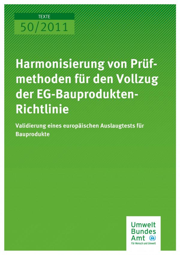 Publikation:Harmonisierung von Prüfmethoden für den Vollzug der EG-Bauprodukten- Richtlinie: Validierung eines europäischen Auslaugtests für Bauprodukte (Teilprojekt im Kontext eines europäischen Gemeinschaftsvorhabens)