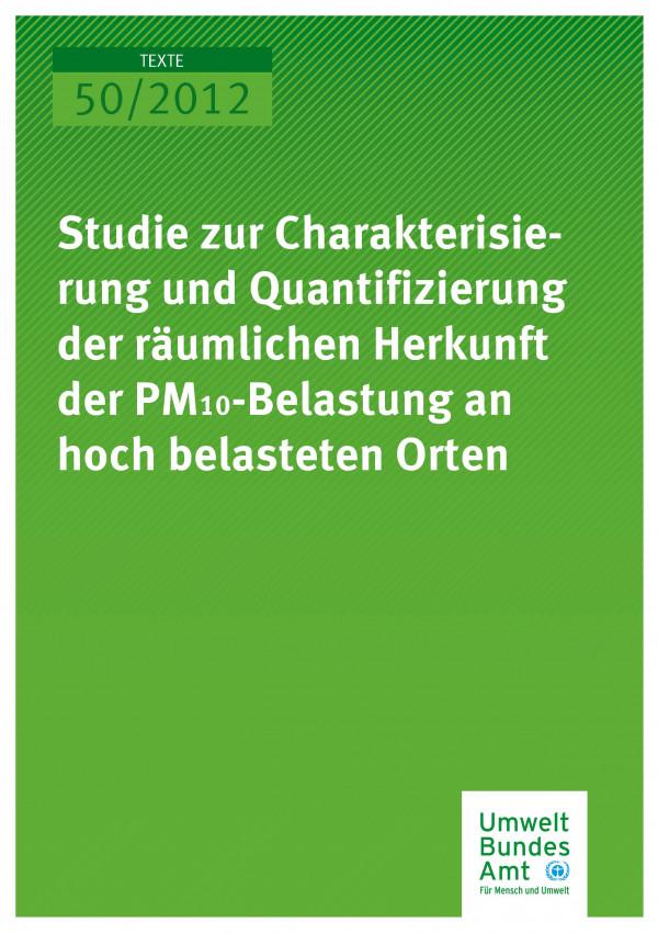 Publikation:Studie zur Charakterisierung und Quantifizierung der räumlichen Herkunft der PM10-Belastung an hoch belasteten Orten