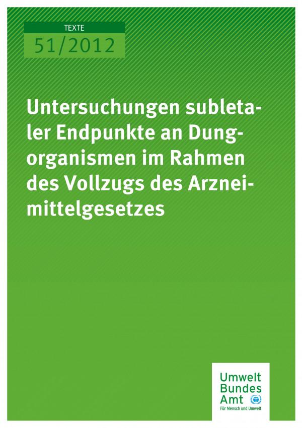 Publikation:Untersuchungen subletaler Endpunkte an Dungorganismen im Rahmen des Vollzugs des Arzneimittelgesetzes