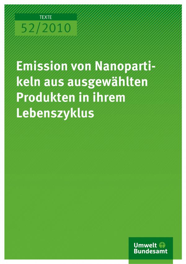 Publikation:Emission von Nanopartikeln aus ausgewählten Produkten in ihrem Lebenszyklus