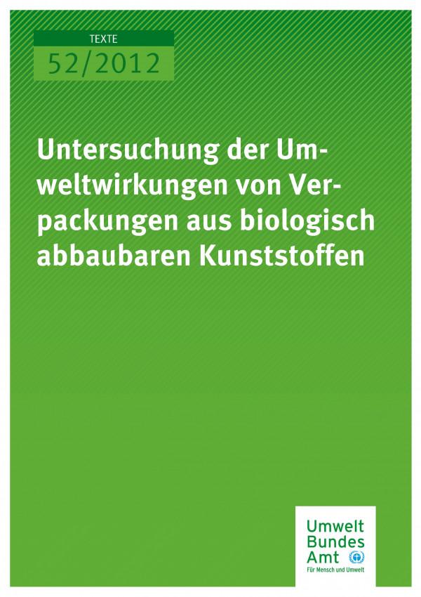 Publikation:Untersuchung der Umweltwirkungen von Verpackungen aus biologisch abbaubaren Kunststoffen