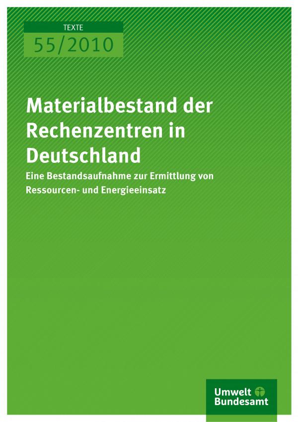 Publikation:Materialbestand der Rechenzentren in Deutschland - Eine Bestandsaufnahme zur Ermittlung von Ressourcen- und Energieeinsatz