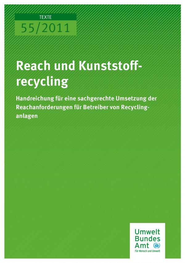 Publikation:REACH UND KUNSTSTOFFRECYCLING - Handreichung für eine sachgerechte Umsetzung der Reachanforderungen für Betreiber von Recyclinganlagen