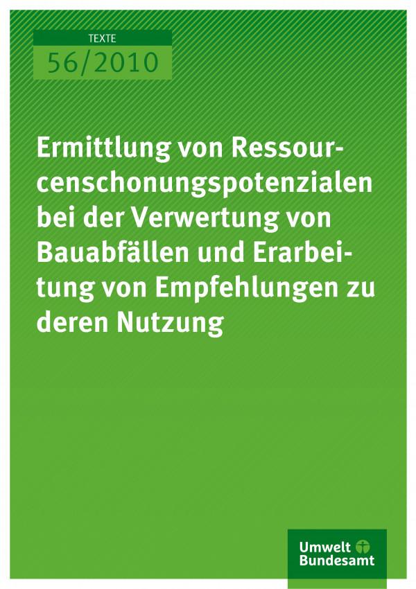 Ermittlung von Ressourcenschonungspotenzialen bei der Verwertung von Bauabfällen