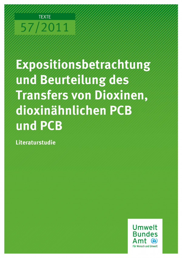 Publikation:Expositionsbetrachtung und Beurteilung des Transfers von Dioxinen, dioxinähnlichen PCB und PCB - Literaturstudie