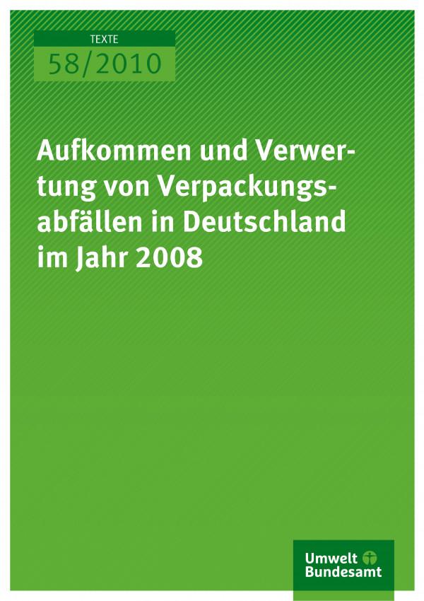 Publikation:Aufkommen und Verwertung von Verpackungsabfällen in Deutschland im Jahr 2008