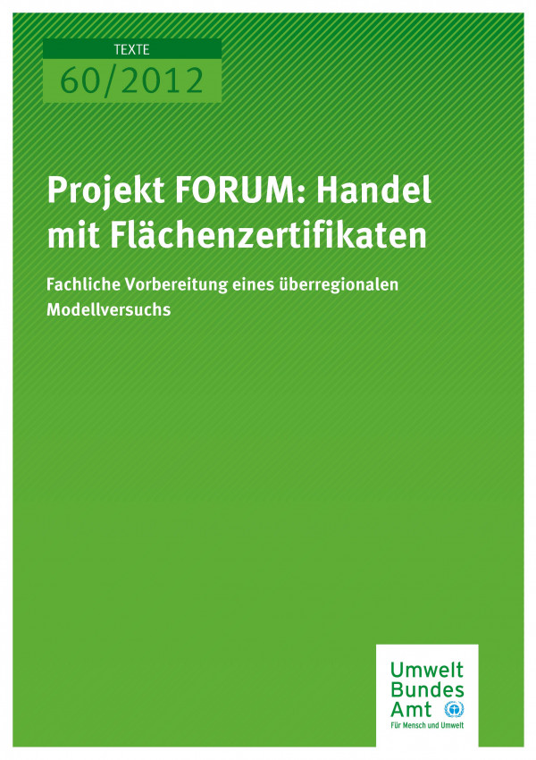 Publikation:Projekt FORUM: Handel mit Flächenzertifikaten - Fachliche Vorbereitung eines überregionalen Modellversuchs