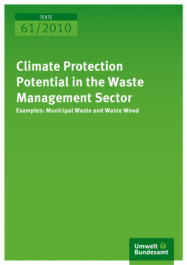 Publikation:Climate Protection Potential in the Waste Management Sector - Examples: Municipal Waste and Waste Wood