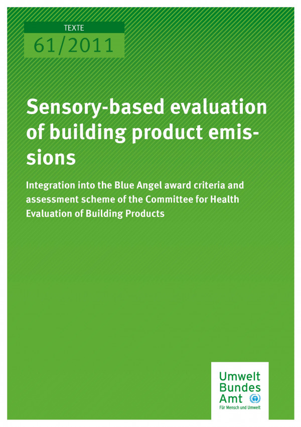 Publikation:Sensory-based evaluation of building product emissions - Integration into the Blue Angel award criteria and assessment scheme of the Committee for Health Evaluation of Building Products