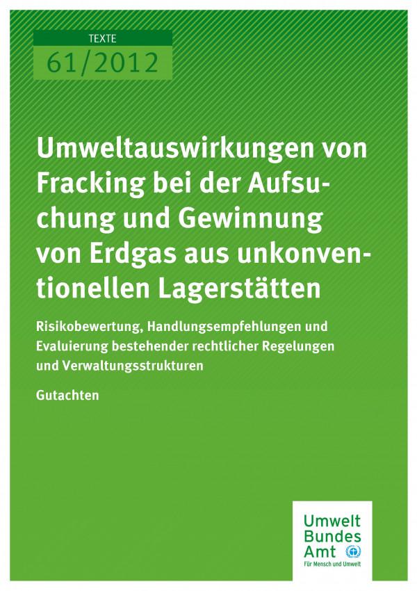 Publikation:Umweltauswirkungen von Fracking bei der Aufsuchung und Gewinnung von Erdgas aus unkonventionellen Lagerstätten