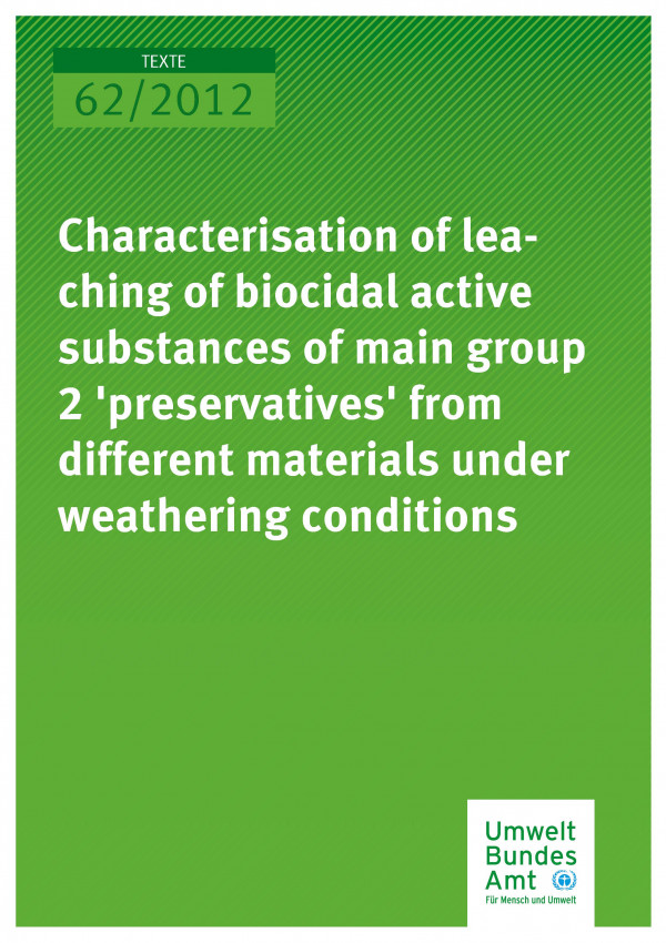 """Publikation:Characterisation of leaching of biocidal active substances of main group 2 """"preservatives"""" from different materials under weathering conditions"""