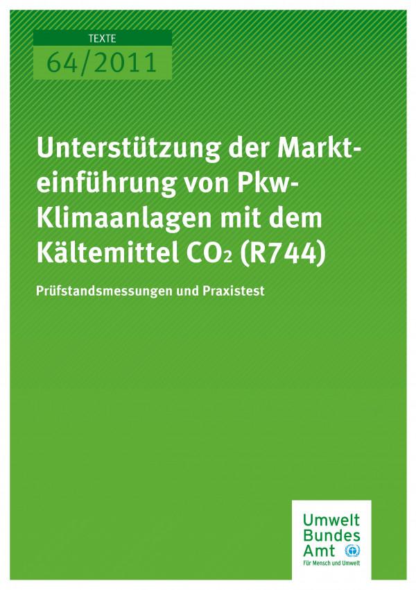 Publikation:Unterstützung der Markteinführung von Pkw- Klimaanlagen mit dem Kältemittel CO2 (R744) - Prüfstandsmessungen und Praxistest