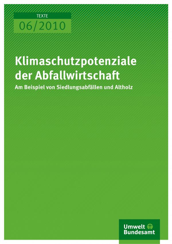Publikation:Klimaschutzpotenziale der Abfallwirtschaft - Am Beispiel von Siedlungsabfällen und Altholz