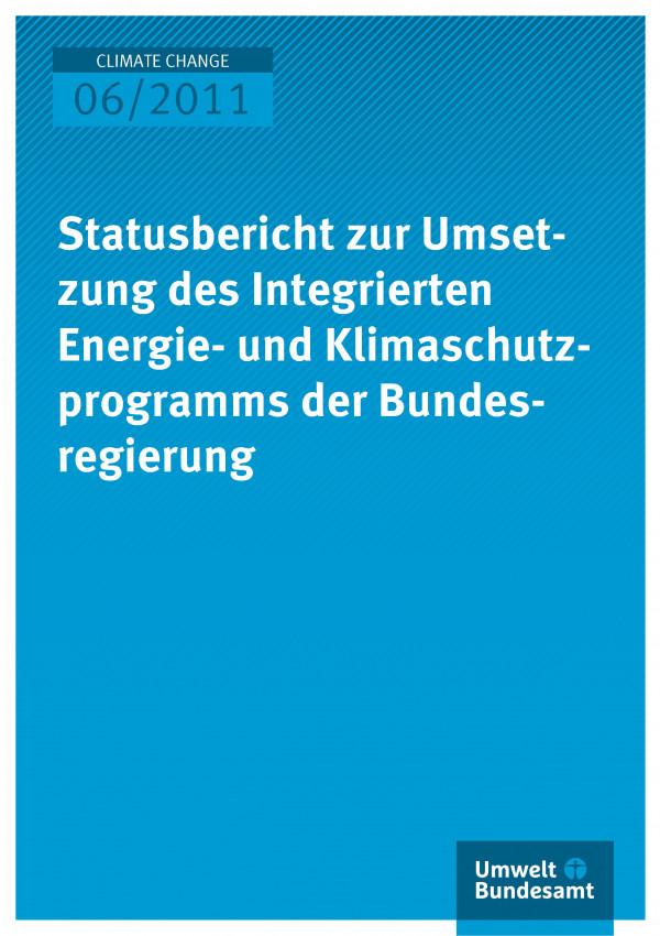 Publikation:Statusbericht zur Umsetzung des Integrierten Energie- und Klimaschutzprogramms der Bundesregierung