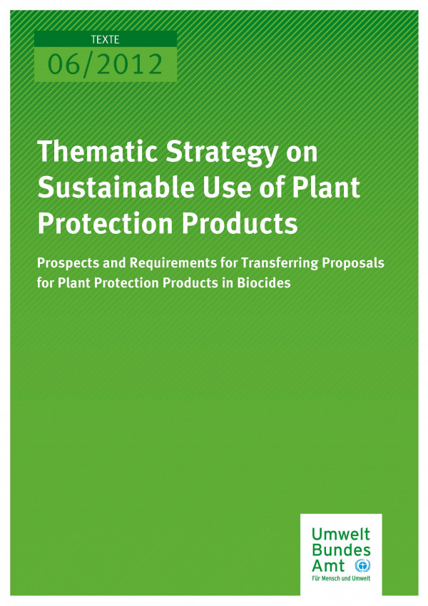 Publikation:Thematic Strategy on Sustainable Use of Plant Protection Products - Prospects and Requirements for Transferring Proposals for Plant Protection Products to Biocides