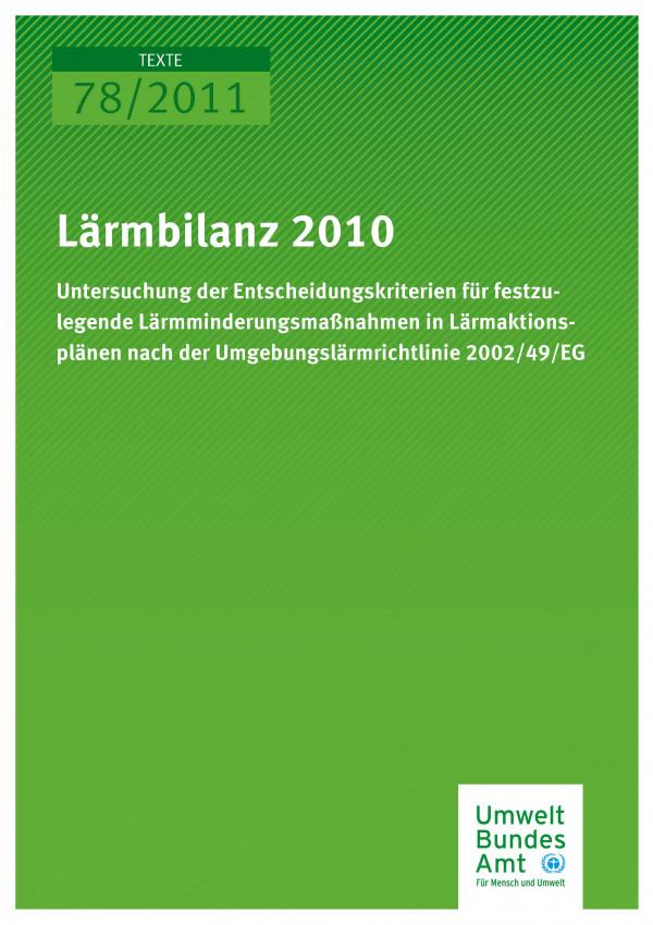 Publikation:Lärmbilanz 2010 - Untersuchung der Entscheidungskriterien für festzulegende Lärmminderungsmaßnahmen in Lärmaktionsplänen nach der Umgebungslärmrichtlinie 2002/49/EG
