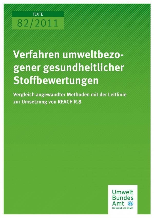 Publikation:Verfahren umweltbezogener gesundheitlicher Stoffbewertungen - Vergleich angewandter Methoden mit der Leitlinie zur Umsetzung von REACH R.8