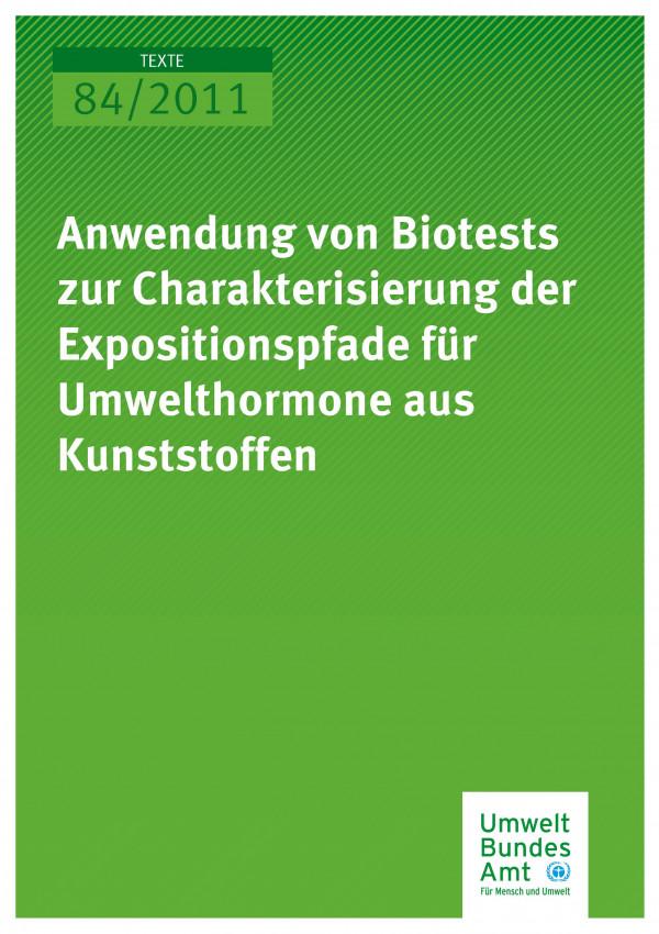 Publikation:Anwendung von Biotests zur Charakterisierung der Expositionspfade für Umwelthormone aus Kunststoffen