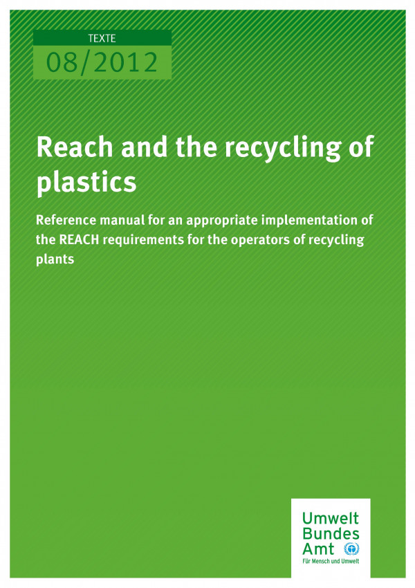 Publikation:REACH AND THE RECYCLING OF PLASTICS - Reference manual for an appropriate implementation of the REACH requirements for the operators of recycling plants