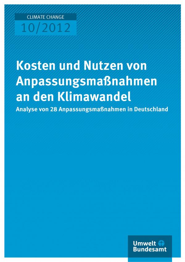 Publikation:Kosten und Nutzen von Anpassungsmaßnahmen an den Klimawandel - Analyse von 28 Anpassungsmaßnahmen in Deutschland