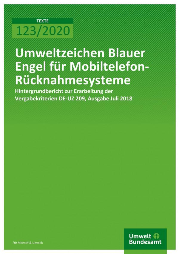 Cover der Publikation TEXTE 123/2020 Umweltzeichen Blauer Engel für Mobiltelefon-Rücknahmesysteme