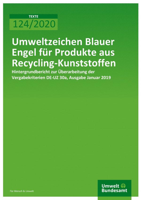 Cover der Publikation TEXTE 124/2020 Umweltzeichen Blauer Engel für Produkte aus Recycling-Kunststoffen