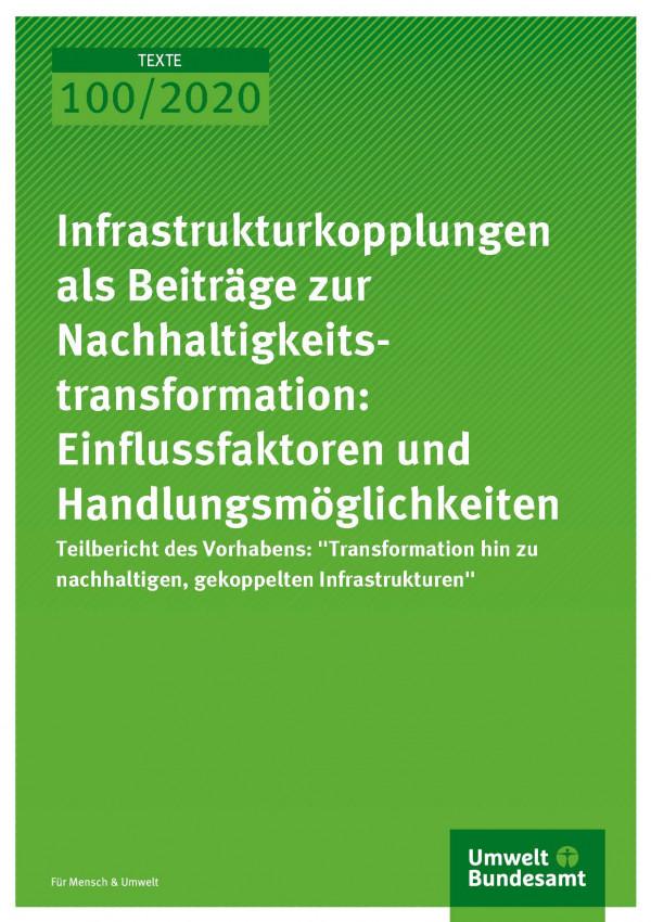 Cover_TEXTE_100-2020_Infrastrukturkopplungen als Beiträge zur Nachhaltigkeitstransformation
