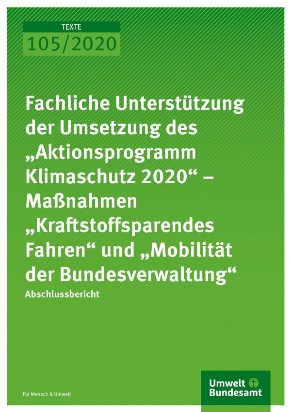 Cover_TEXTE_105-2020_Fachliche Unterstützung der Umsetzung des Aktionsprogramm Klimaschutz 2020