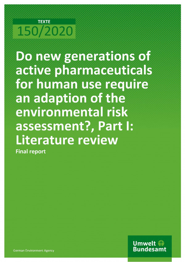 Cover_TEXTE_150-2020_Do new generations of active pharmaceuticals for human use require an adaption of the environmental risk assessment