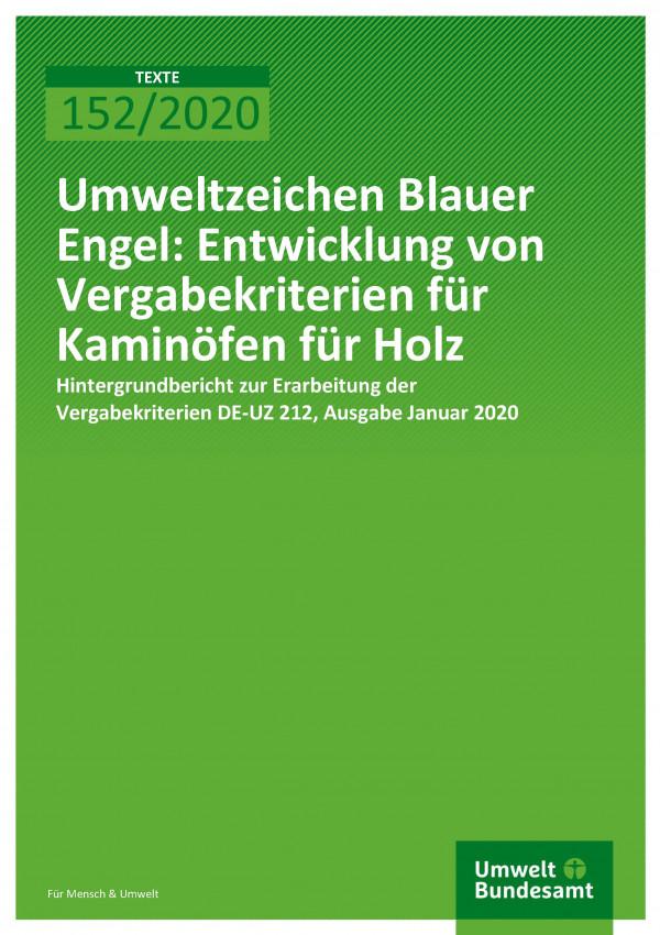 Cover_TEXTE_152-2020_Umweltzeichen Blauer Engel Entwicklung von Vergabekriterien für Kaminöfen für Holz