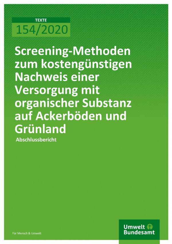 Cover_TEXTE_154-2020_Screening-Methoden zum kostengünstigen Nachweis einer Versorgung mit organischer Substanz auf Ackerböden und Grünland