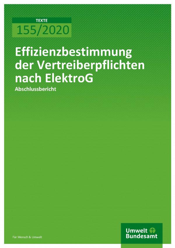 Cover_TEXTE_155-2020_Effizienzbestimmung der Vertreiberpflichten nach ElektroG