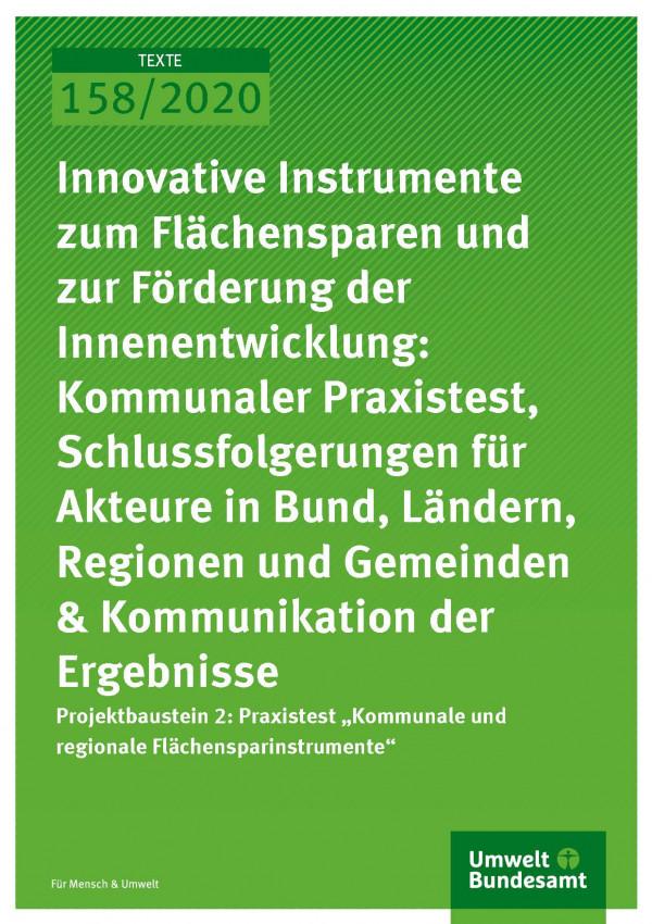 Cover_TEXTE_158-2020_Innovative Instrumente zum Flächensparen und zur Förderung der Innenentwicklung 2