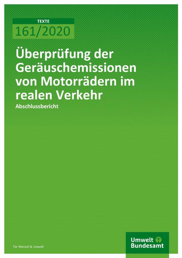 Cover_TEXTE_161-2020_Überprüfung der Geräuschemissionen von Motorrädern im realen Verkehr