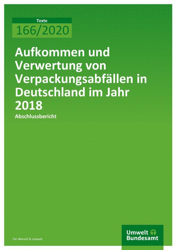Cover_TEXTE_166-2020_Aufkommen und Verwertung von Verpackungsabfällen in Deutschland im Jahr 2018