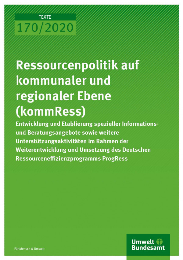 Cover_TEXTE_170-2020_Ressourcenpolitik auf kommunaler und regionaler Ebene (kommRess)