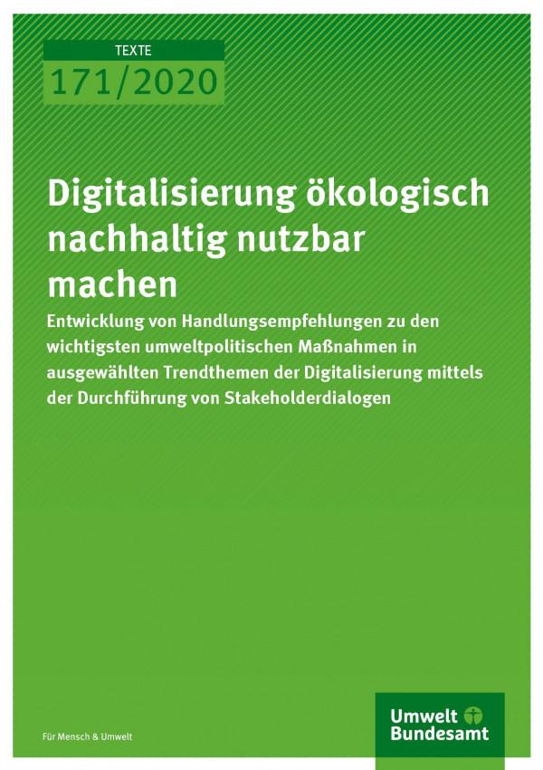 Cover_TEXTE_171-2020_Digitalisierung ökologisch nachhaltig nutzbar machen