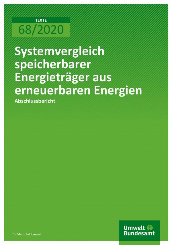 Titelblatt TEXTE 2020 68 Systemvergleich speicherbarer Energieträger aus erneuerbaren Energien