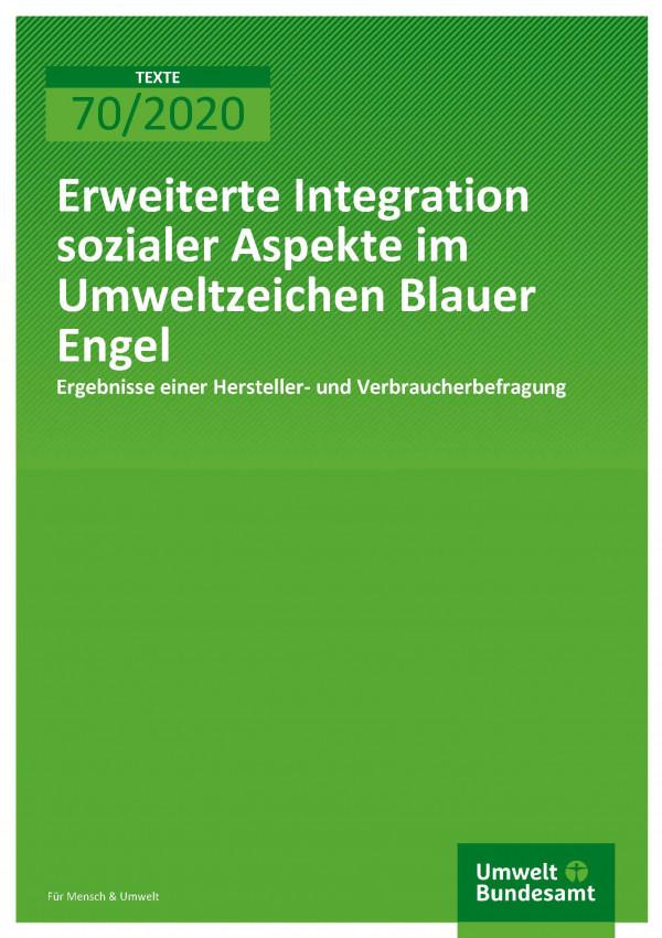 Cover_Texte 2020 70_Erweiterte Integration sozialer Aspekte im Umweltzeichen Blauer Engel
