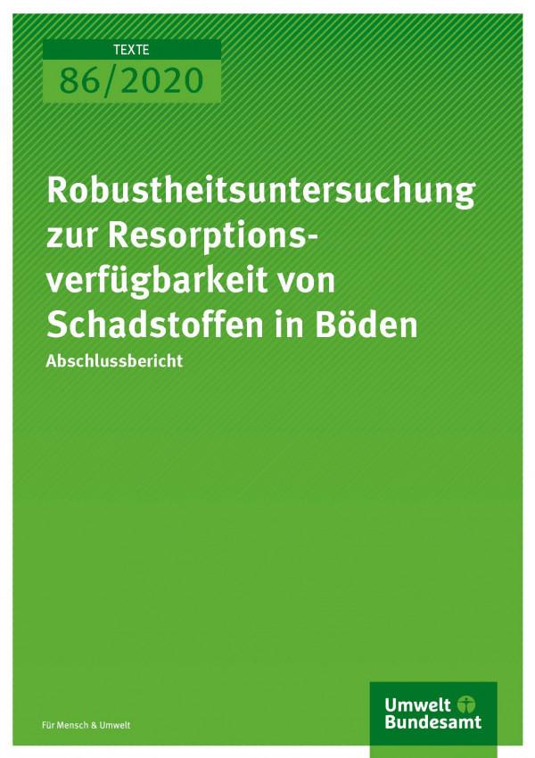 Cover_TEXTE_86-2020_Robustheitsuntersuchung zur Resorptionsverfügbarkeit von Schadstoffen in Böden