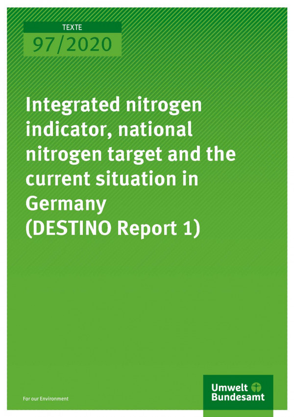 Cover_TEXTE_97-2020_Integrated nitrogen indicator, national nitrogen target and the current situation in Germany DESTINO Report 1
